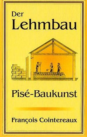 Der Lehmbau: Das klassische Buch über Pisé-Baukunst: Cointereaux, François