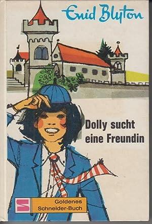 Dolly sucht eine Freundin: Blyton, Enid