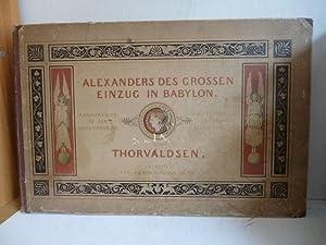 Alexanders des Grossen Einzug in Babylon. Marmorfries in der Christiansburg. Nach Zeichnungen von F...