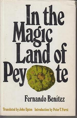 In the Magic Land of Peyote.: Benítez, Fernando