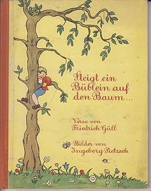 Steigt ein Büblein auf den Baum: Güll Friedrich und Pietzsch Ingeborg (Illustrationen)