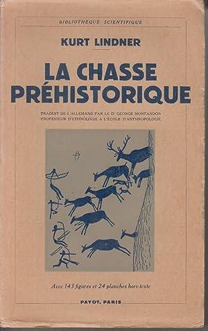 La chasse préhistorique. Traduit de l allemand: Lindner, K.