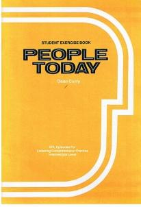 Student Exercise Book: People Today. EFL Episodes for Listening Comprehension Practice, ...