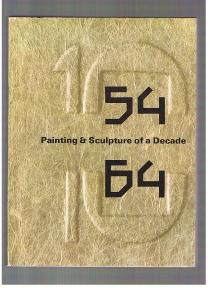 Painting & Sculpture of a Decade 54-64