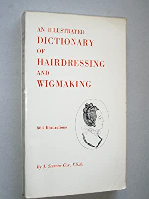 An Illustrated Dictionary of Hairdressing and Wigmaking.: J Stevens Cox