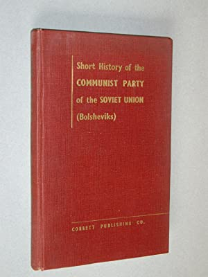 Short History of the Communist Party of: A Commission of
