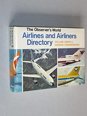 The Observer's World Airlines and Airliners Directory: William Green and Gordon Swanborough