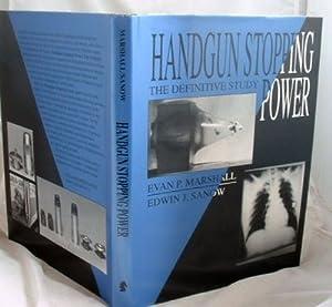 Handgun Stopping Power : The Definitive Study: Marshall, Evan P.;