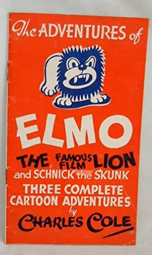 The Adventures of Elmo the Famous Film Lion and Schnick the Skunk: Charles Cole