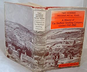 Two Hundred Precious Metal Years a History of the Sheffield Smelting Company Limited 1760-1960