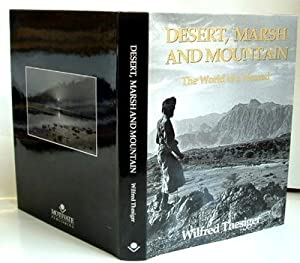 Desert, Marsh and Mountain : The World: Thesiger, Wilfred SIGNED