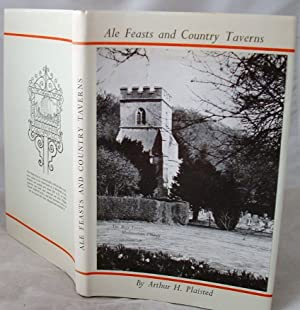 Ale Feasts and Country Taverns: Arthur H Plaisted