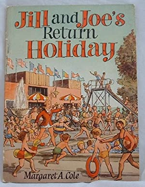 Jill and Joe's Return Holiday: Margaret A Cole