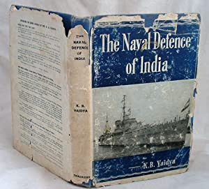 The Naval Defence of India: K B Vaidya