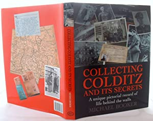 Collecting Colditz and Its Secrets: A Unique Pictorial Record of Life Behind the Walls