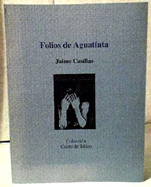 Folios De Aguatinta: Jaime Casillas