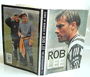 Come in Number 37 Rob Lee : The Autobiography