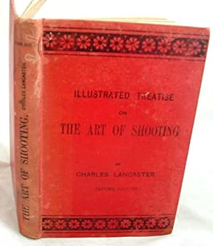 Illustrated Treatise on the Art of Shooting: Charles Lancaster
