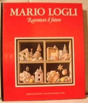 Mario Logli: Raccontar IL Futuro, 6 Percosi Immaginati