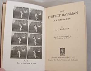 The Perfect Batsman J B Hobbs in Action: A C MacLaren