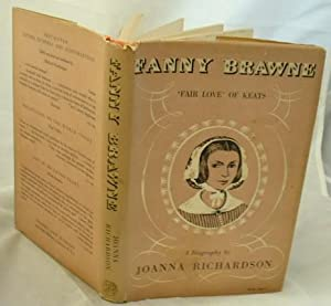 Fanny Brawne Fair Love of Keats a: Joanna Richardson