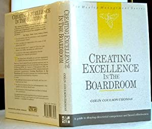 Creating Excellence in the Boardroom: A Guide to Shaping Directorial Competence and Board Effecti...