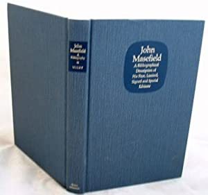 John Masefield a Bibliographical Description of His First, Limited, Signed and Special Editions