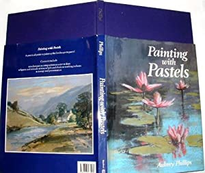 Painting with Pastels: Phillips, Aubrey