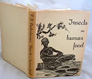 Insects as Human Food a Chapter of: F S Bodenheimer