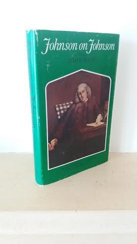 Johnson on Johnson: A selection of the: Samuel Johnson; John
