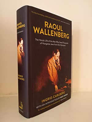 Raoul Wallenberg. The Biography