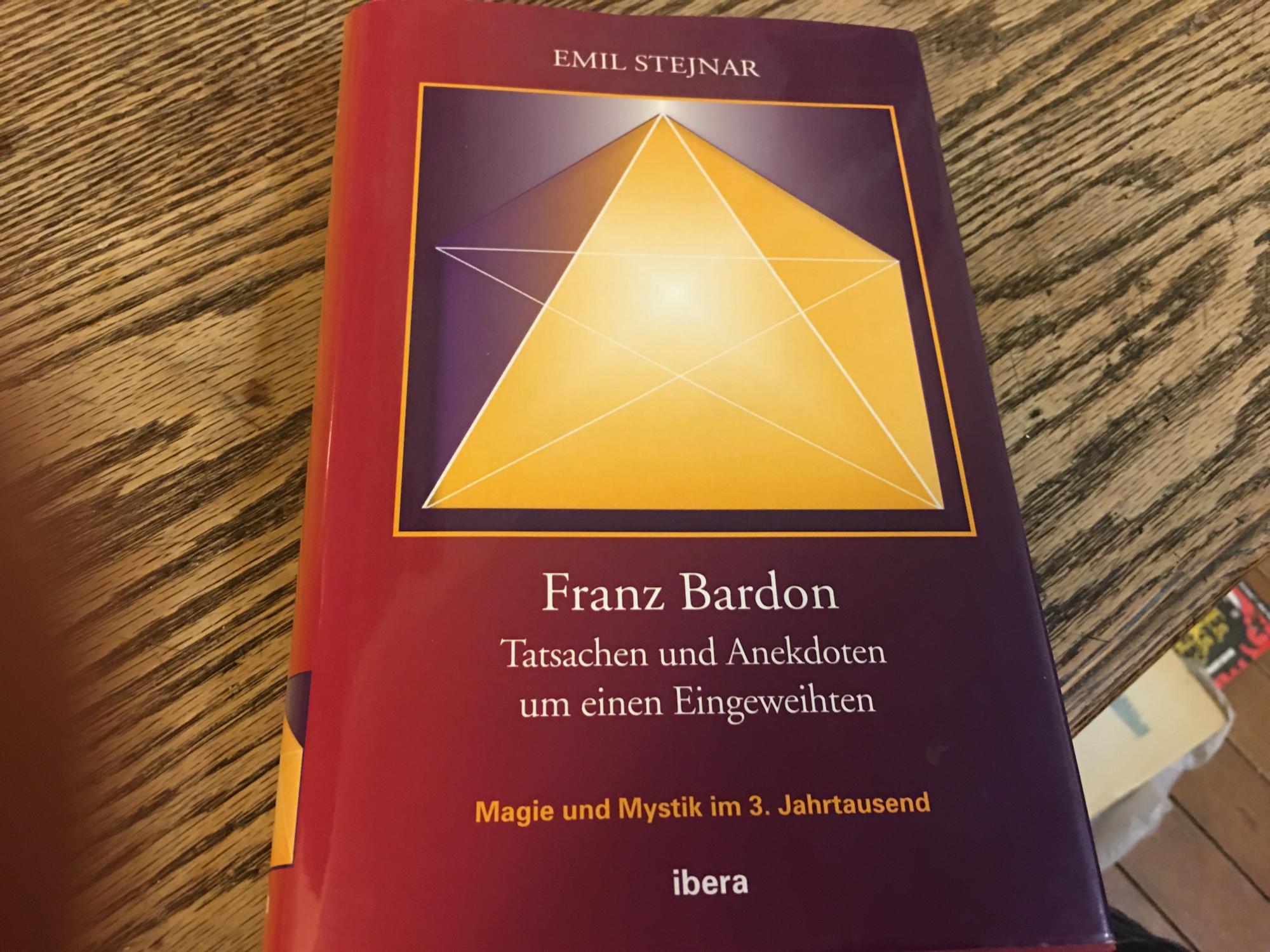 Franz Bardon: Tatsachen und Anekdoten um einen Eingeweihten - Stejnar, Emil