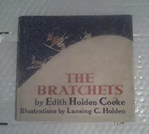 The Bratchets.: Cooke, Edith Holden. Illus by Lansing C Holden