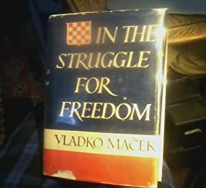 In The Struggle for Freedom.: Macek, Vladko