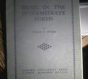 Music In The intermediate Forms.: Bucke, Lilian E.
