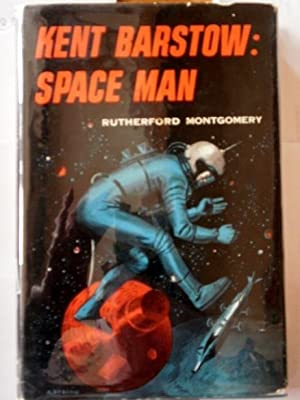 Kent Barstow: Space Man SIGNED 1st Edn.: Montgomery, Rutherford G