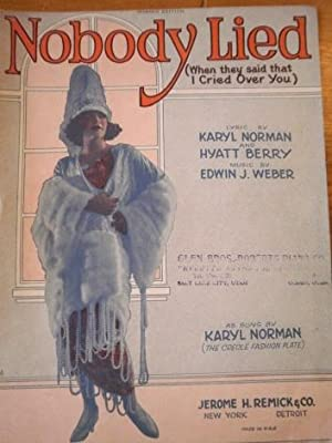 Nobody lied (when they said that I cried over you), lyric by Karyl Norman and Hyatt Berry, music by...