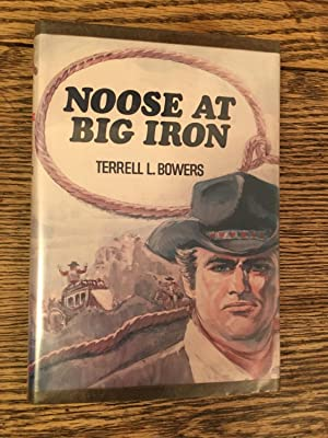 Noose at Big Iron. SIGNED: Bowers, Terrell L.