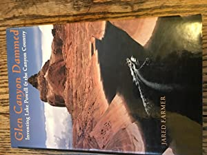 Signed. Glen Canyon Dammed: Inventing Lake Powell and the Canyon Country