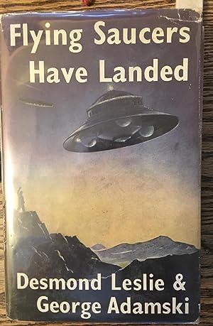 Flying Saucers Have Landed.: Desmond Leslie and