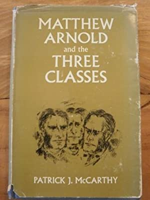 Matthew Arnold and the Three Classes. SIGNED: McCarthy,Patrick J