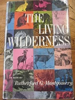 The Living Wilderness. SIGNED: Montgomery, Rutherford G