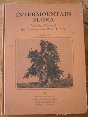 Intermountain Flora - Vascular Plants of the Intermountain West, U.S.A: Cronquist, Arthur & Arthur ...