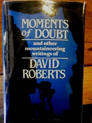SIGNED Moments of Doubt and Other Mountaineering: Roberts, David