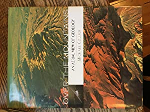 Signed. Over the Mountains (An Aerial View of Geology)