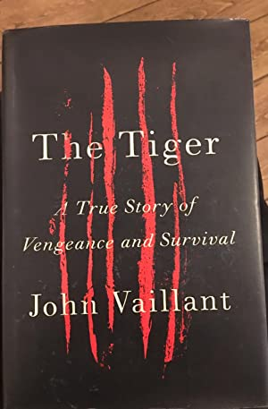 Signed. The Tiger: A True Story of Vengeance and Survival