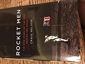 Signed. Rocket Men: The Epic Story of the First Men on the Moon