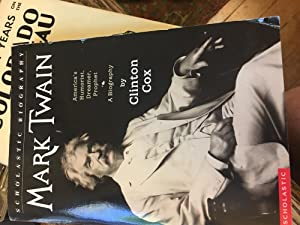 Signed. Mark Twain: America's Humorist, Dreamer, Prophet: Clinton Cox. Re