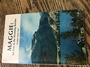 Maggie: Set Free in the Wyoming Rockies: Betty Starks Case