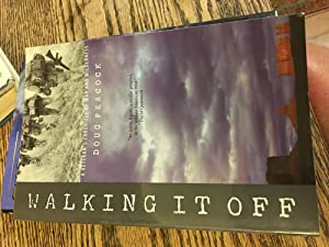 Signed. Walking It Off: A Veteran's Chronicle of War And Wilderness